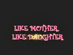 Mother daughter, Like mother like daughter, Mothers & daughters, Mother-i-d-like, Mother like, Daughter mother
