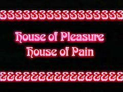 Pain, Painful, Hous of pleasures, Hous of, House of, Paine